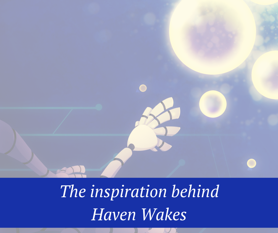 the inspiration behind Haven Wakes
