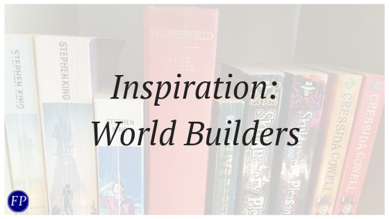 Inspiration: World Builders