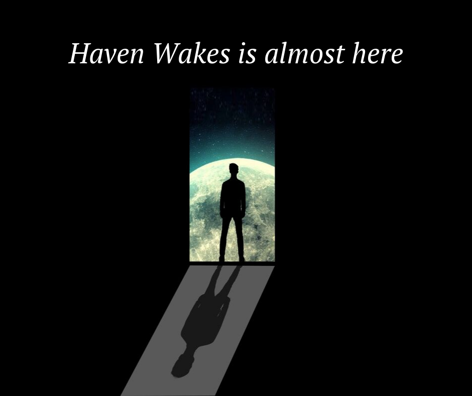 Haven Wakes is almost here