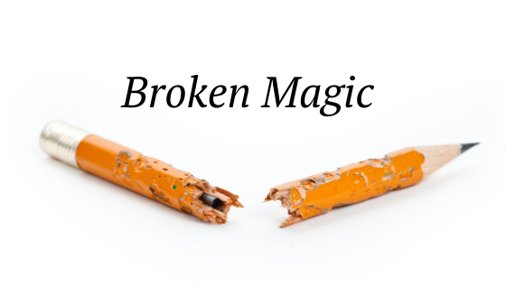 broken magic